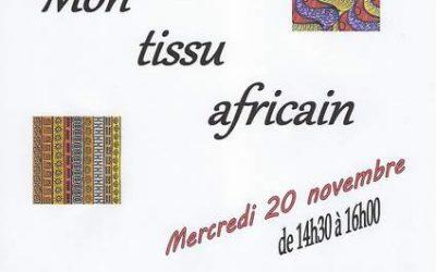 """Mercredi 20 novembre de 14h30 à 16h00, atelier créatif """"Mon tissu africain"""""""